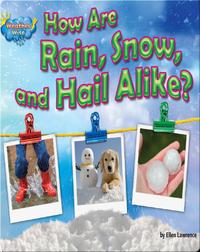 How Are Rain, Snow, and Hail Alike?