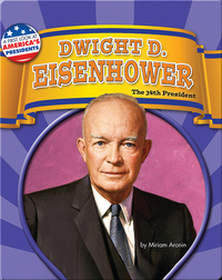 Dwight D. Eisenhower: The 34th President