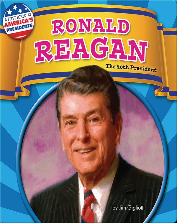 Ronald Reagan: The 40th President