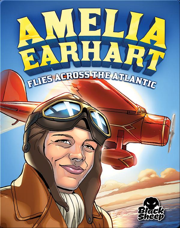 Amelia Earhart Flies Across the Atlantic