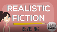 Realistic Fiction Writing: Revising Your Story