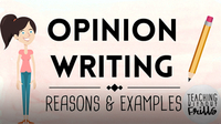 Opinion Writing for Kids: Writing Reasons and Examples