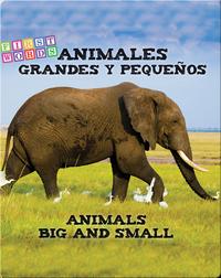 Animales grandes y pequeños / Animals Big and Little