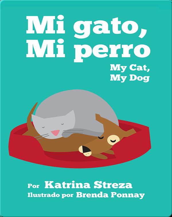 Mi Gato, Mi Perro/ My Cat, My Dog