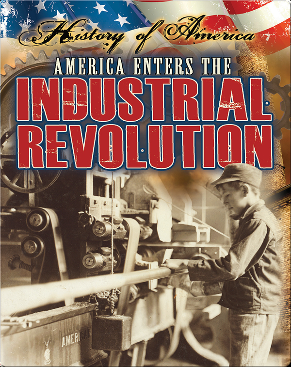America Enters The Industrial Revolution