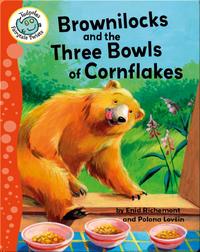 Brownilocks and the Three Bowls of Cornflakes