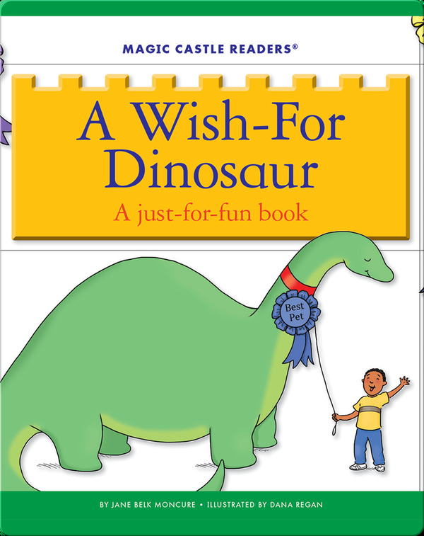 A Wish-For Dinosaur: A Just-For-Fun Book