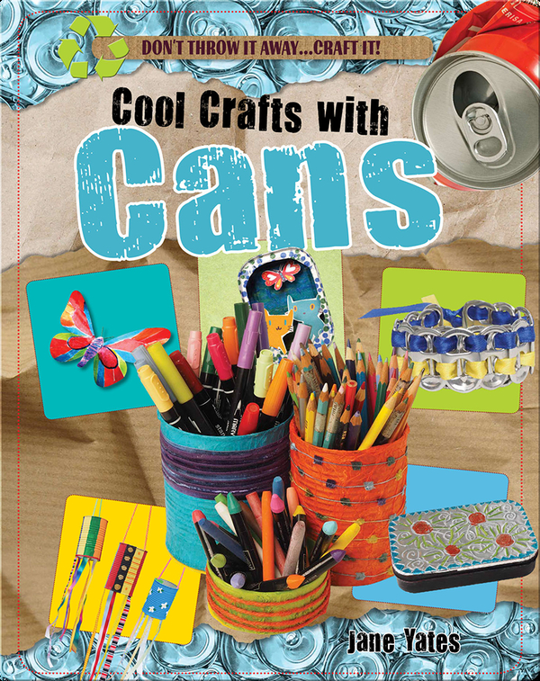 Cool Crafts with Cans