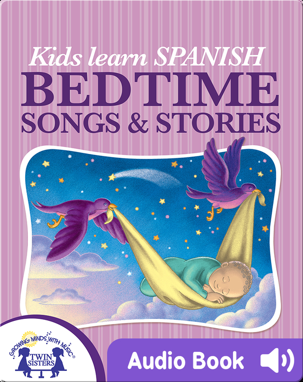 Kids Learn Spanish Bedtime Songs and Stories