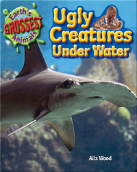 Ugly Creatures Under Water
