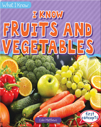 I Know Fruits and Vegetables