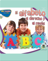 El Alfabeto Al Derecho Y Al Revés (The Alphabet Forwards and Backwards)