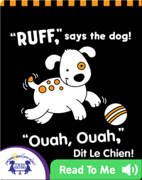 RUFF, Says the Dog! | OUAH, OUAH, Dit le Chien!