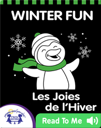 Winter Fun | Les Joies de l'Hiver