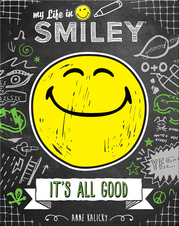 My Life in Smiley Book 1:  It's All Good