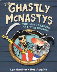 Ghastly McNastys: The Lost Treasure of Little Snoring