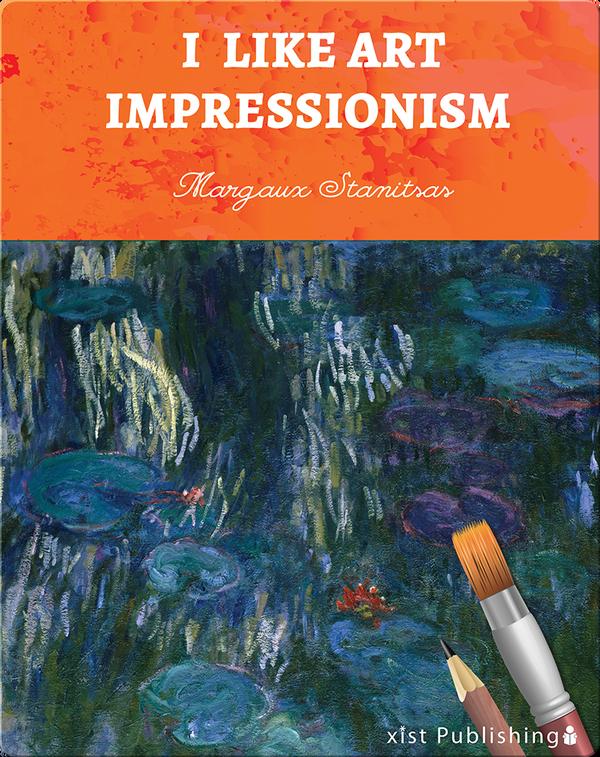 I Like Art: Impressionism