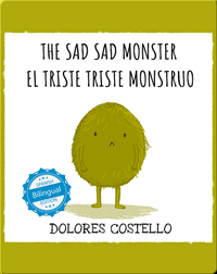 The Sad, Sad Monster / El triste triste monstruo