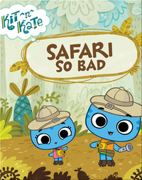 Kit ^n^ Kate: Safari So Bad