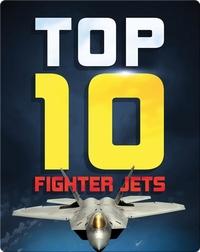 Top Ten Fighter Jets