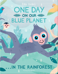 One Day on Our Blue Planet: In the Rainforest