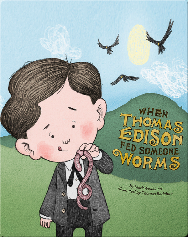 When Thomas Edison Fed Someone Worms