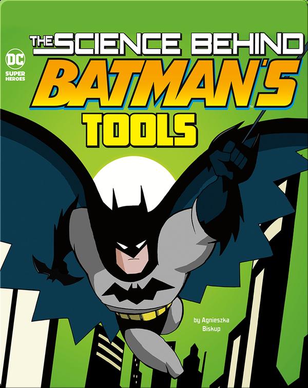 Science Behind Batman's Tools
