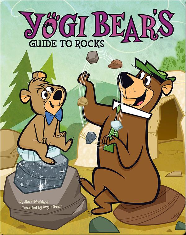 Yogi Bear's Guide to Rocks