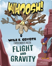 Whoosh! Wile E. Coyote Experiments with Flight and Gravity