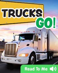 Trucks Go!