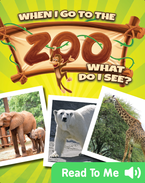 When I Go to the Zoo, What Do I See?