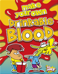 Make Your Own Drinkable Blood