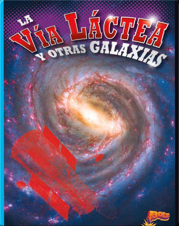 La Vía Láctea y otras Galaxias