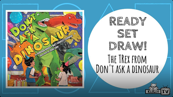 Ready Set Draw! How to draw the TREX from DON'T ASK A DINOSAUR