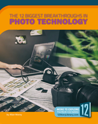 The 12 Biggest Breakthroughs in Photo Technology