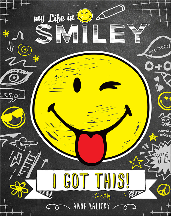 My Life in Smiley Book 2: I Got This!