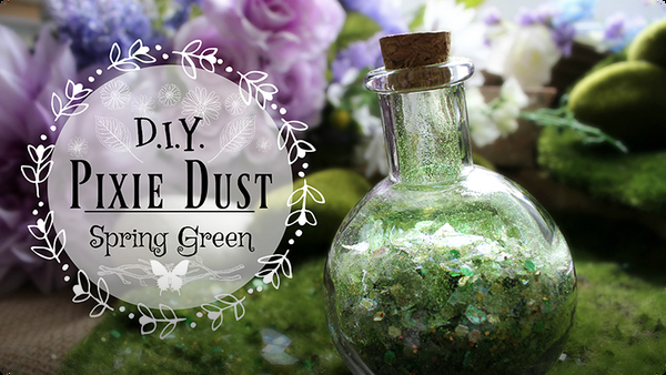 How to Make Fairy Dust: Spring Green Pixie Glitter Tutorial