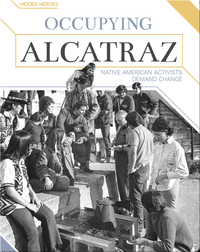 Occupying Alcatraz: Native American Activists Demand Change