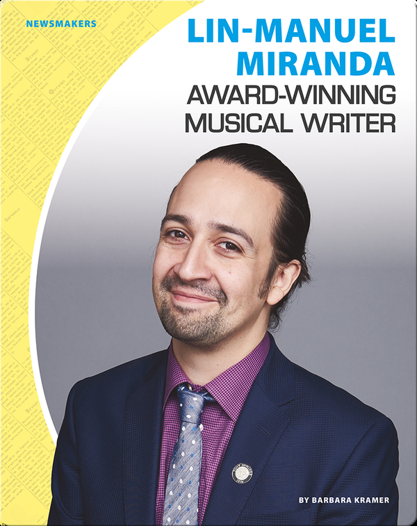 Lin-Manuel Miranda: Award-Winning Musical Writer