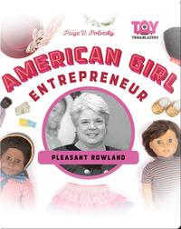 American Girl Entrepreneur: Pleasant Rowland