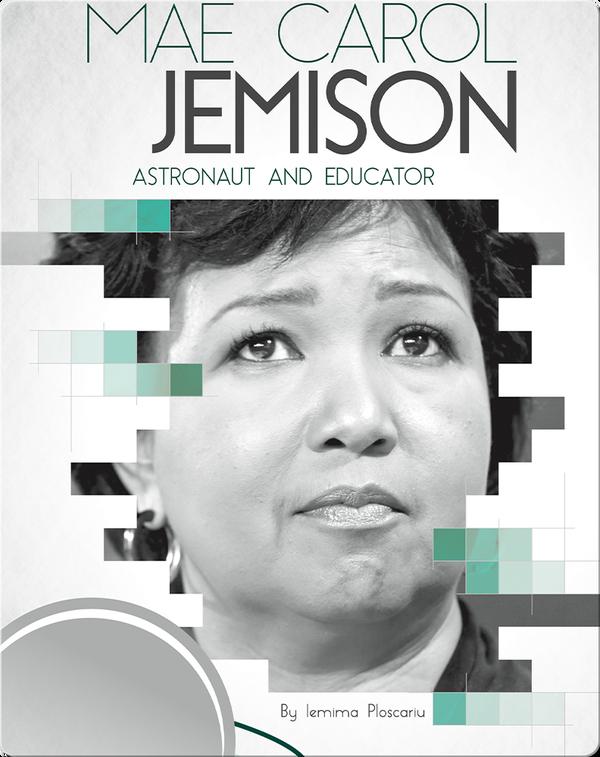 Mae Carol Jemison: Astronaut and Educator