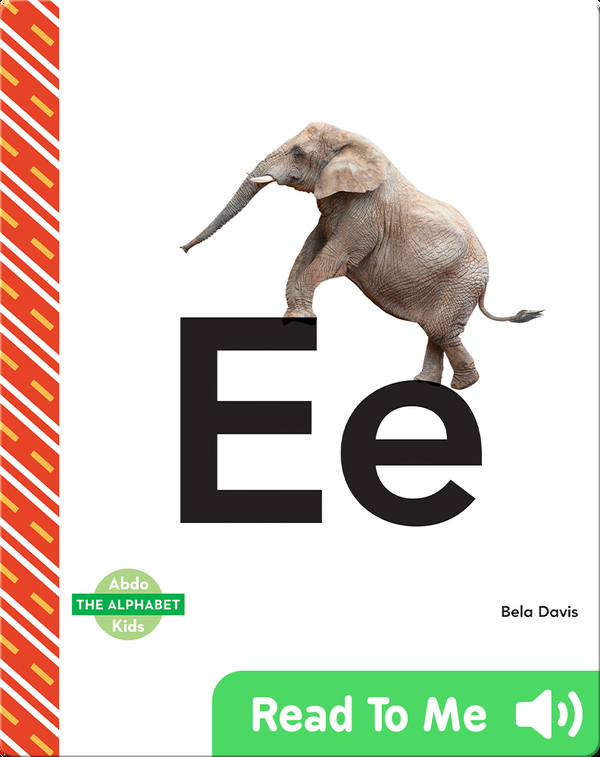 The Alphabet: Ee