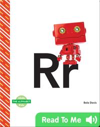 The Alphabet: Rr