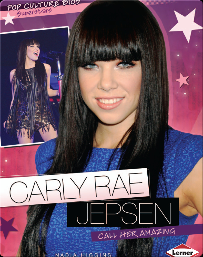 Carly Rae Jepsen Call Her Amazing Children S Book By Nadia Higgins Discover Children S Books Audiobooks Videos More On Epic