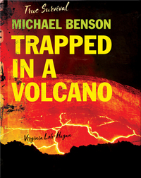 Michael Benson: Trapped in a Volcano