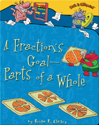 A Fraction's Goal- Parts of a Whole