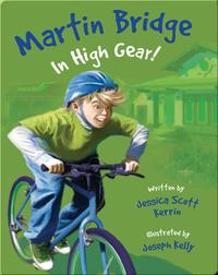 Martin Bridge: In High Gear!