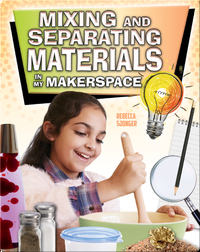 Mixing and Separating Materials in My Makerspace