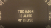 The Moon is Made of Cheese