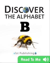 Discover The Alphabet: B